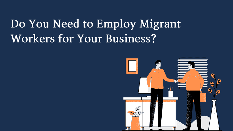 Do You Need to Employ Migrant Workers for Your Business in New Zealand? We Can Help.