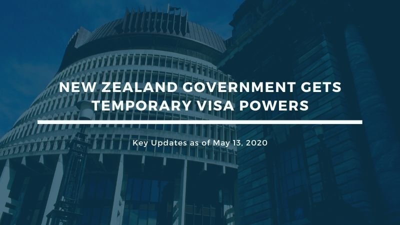 New Zealand Government Gets Temporary Visa Powers – Key Updates as of May 13, 2020