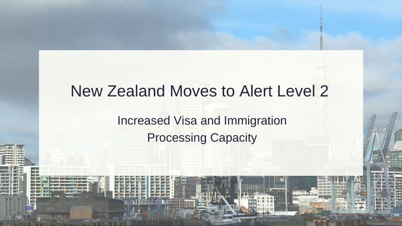 New Zealand Moves to Alert Level 2 - Increased Visa and Immigration Processing Capacity