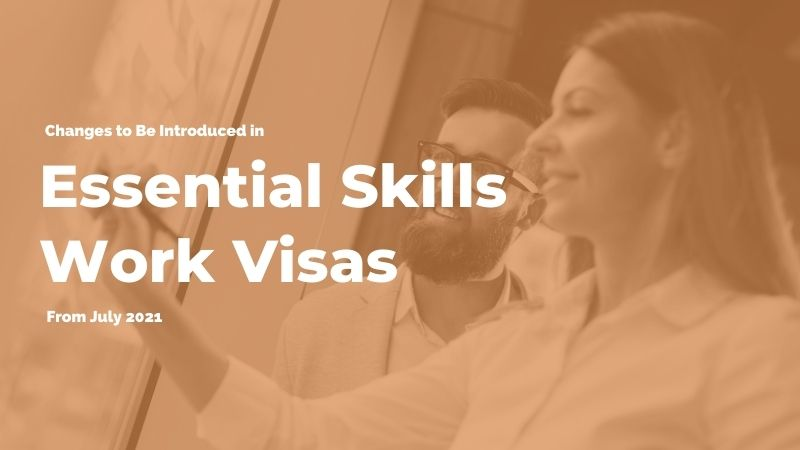 Changes to Be Introduced in Essential Skills Work Visas From July 2021