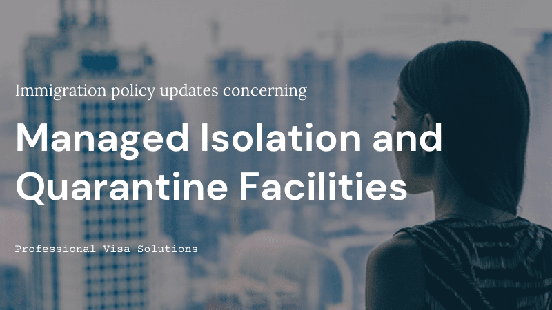 Immigration Policy Updates Concerning Managed Isolation and Quarantine Facilities