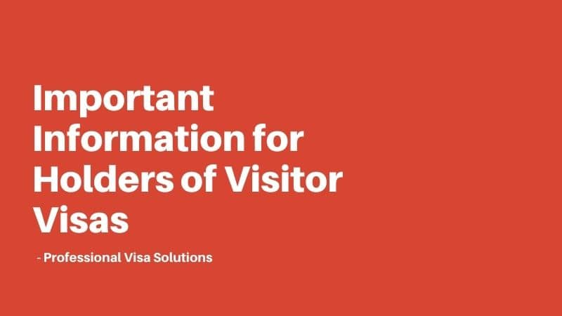 Important Information for Holders of Visitor Visas