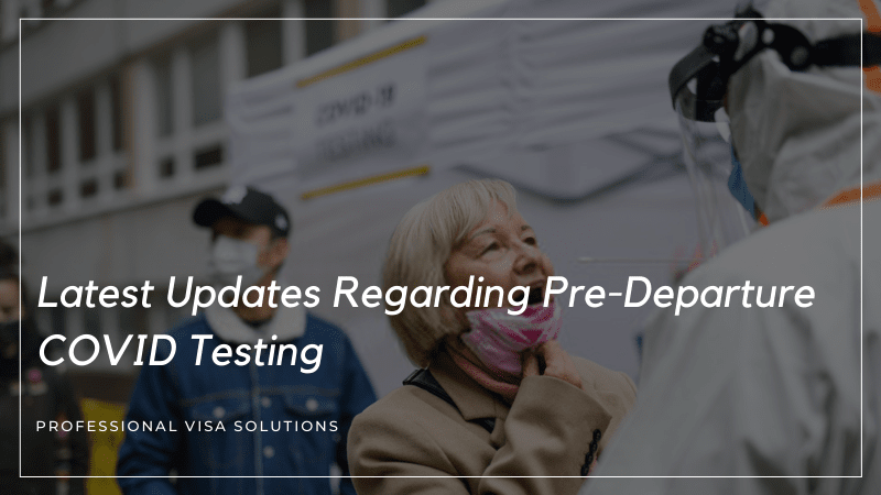 What Are the Latest Updates Regarding Pre-Departure COVID Testing?