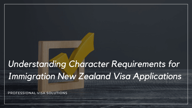Understanding Character Requirements and Waivers for Immigration New Zealand Visa Applications – What You Need to Know