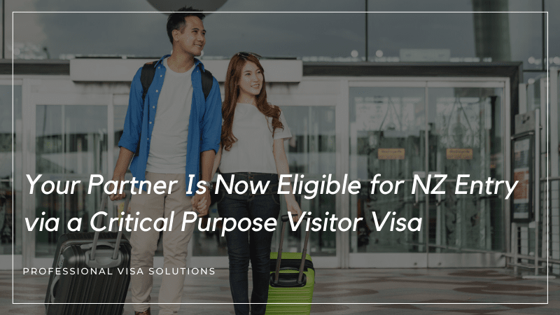 Your Partner Is Now Eligible for NZ Entry via a Critical Purpose Visitor Visa as Well
