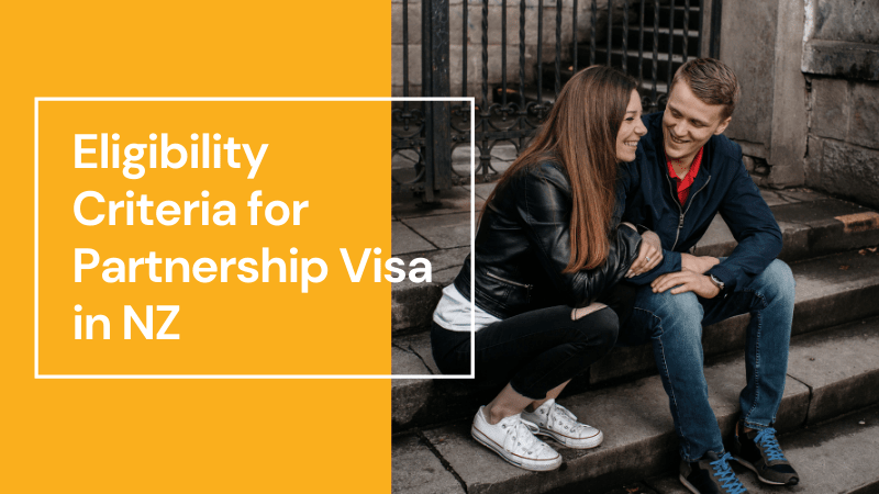 Are you Eligible for a Partnership Visa in NZ?
