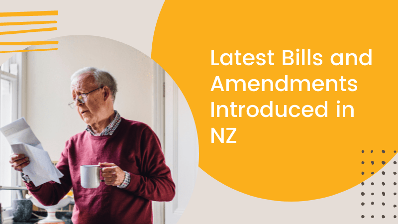 What are the latest bills and amendments introduced in NZ?