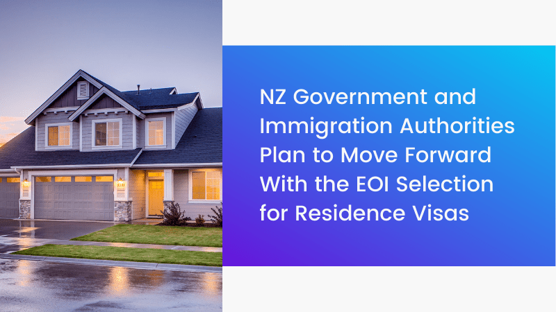 How do the NZ government and Immigration authorities plan to move forward with the EOI selection for residence visas?