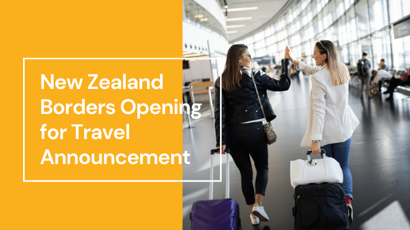 New Zealand Borders Opening for Travel Announcement